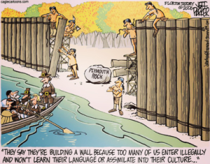 """A political cartoon of Native Americans on Plymouth rock building a wall in front of pilgrims arriving on a boat with the caption, """"They say they're building a wall because too many of us enter illegally and won't learn their language or assimilate into their culture..."""""""