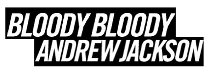 PREVIEW: Bloody Bloody Andrew Jackson