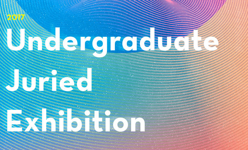 REVIEW: 2017 Undergraduate Juried Exhibition.